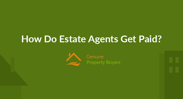 How Do Estate Agents Get Paid